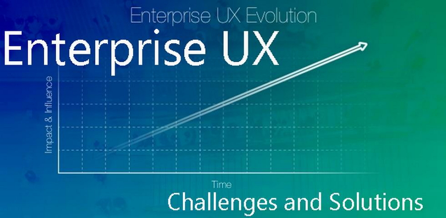 Enterprise UX Challenges and Solutions
