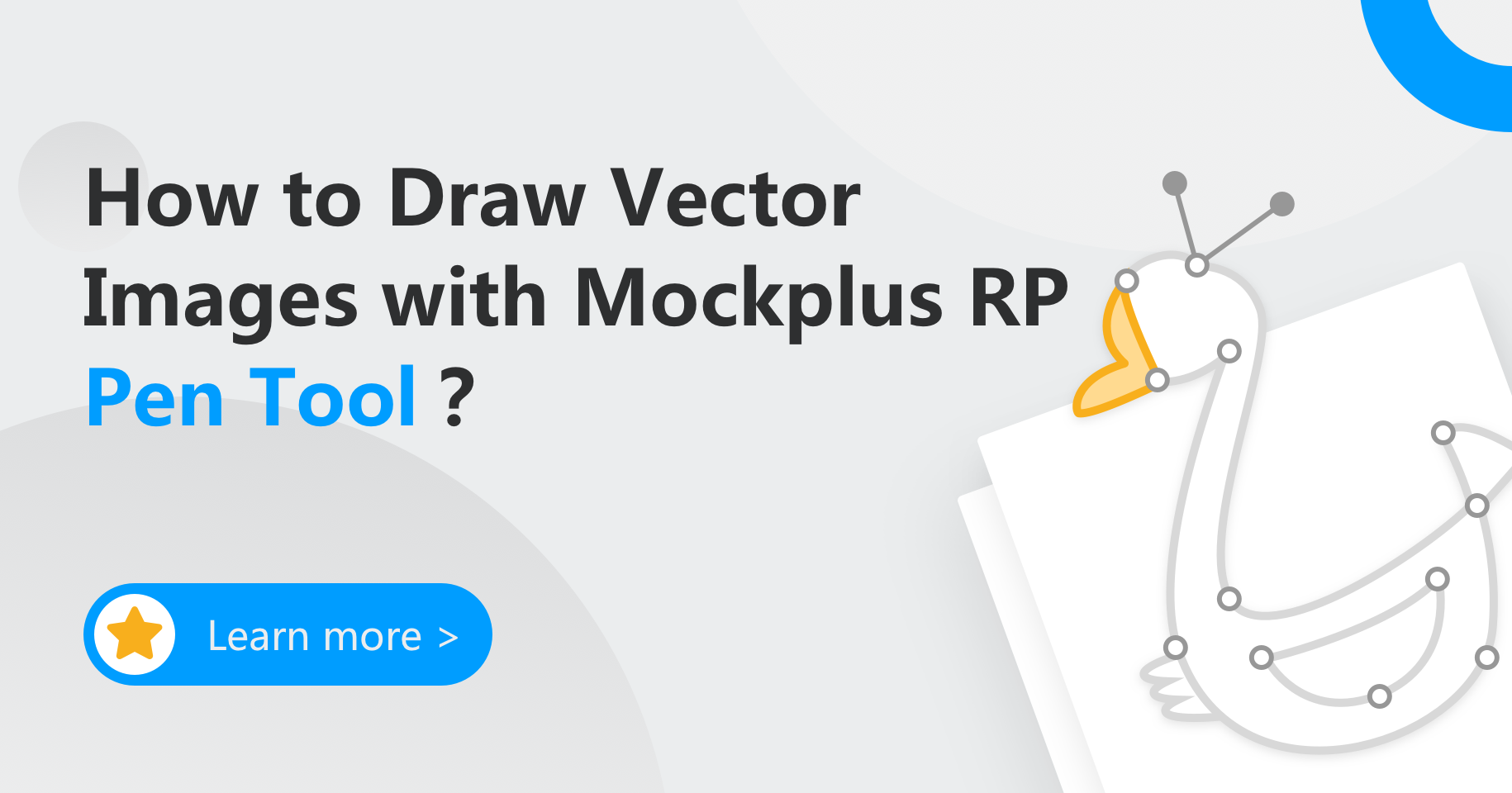 How to Draw Vector Images with Mockplus RP Pen Tool?