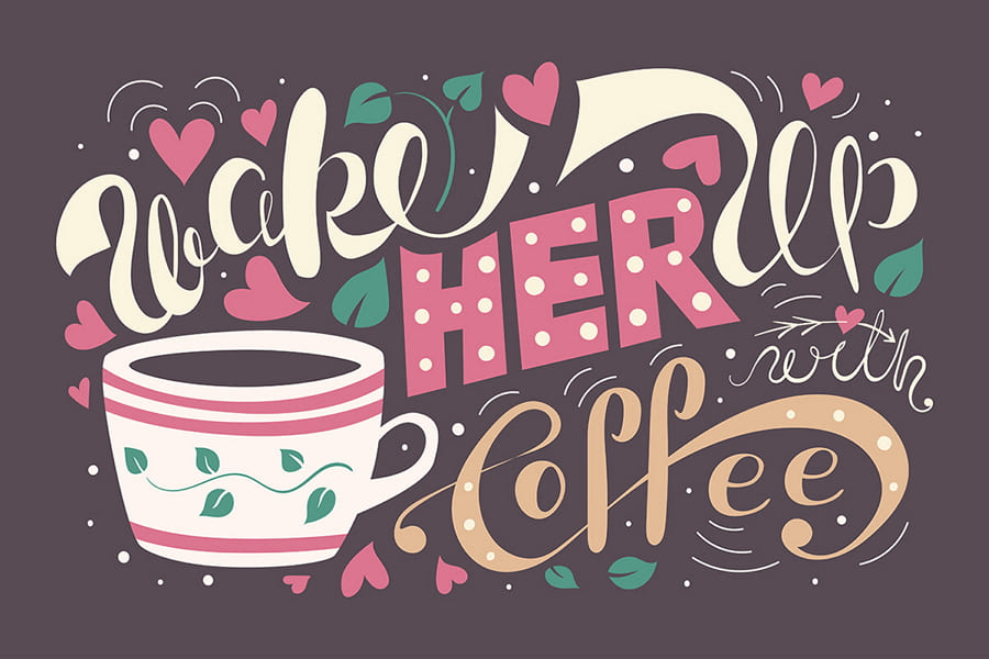 Wake Her Up With Coffee Typography Example